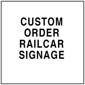 Custom Order Railcar Signage